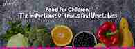 Food for Children: The Importance of Fruits and Vegetables